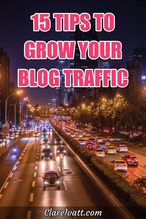 "City street at night with lots of traffic. Text overlay reads ""15 Tips to Grow Your Blog Traffic"""