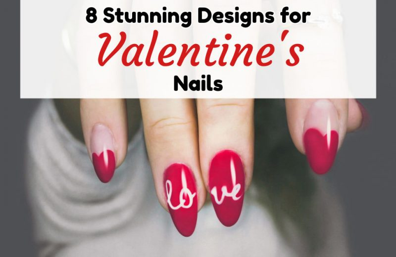 "Hand with red fingernails - two heart shapes and two with the letters ""lo"" and ""ve""/ Text overlay reads 8 Stunning Designs for Valentine's Nails"