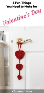 Door hanger with three red crocheted woollen hearts hanging from a brass handle on a white door. Text overlay reads 8 Fun Things You Need to Make for Valentines Day