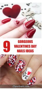 Two images of fingernails, top one with red heart and silver stripe, bottom one with heart / leopard print design and word LOVE with O replaced with a heart. Text overlay says 9 Gorgeous Valentines Day Nails Ideas