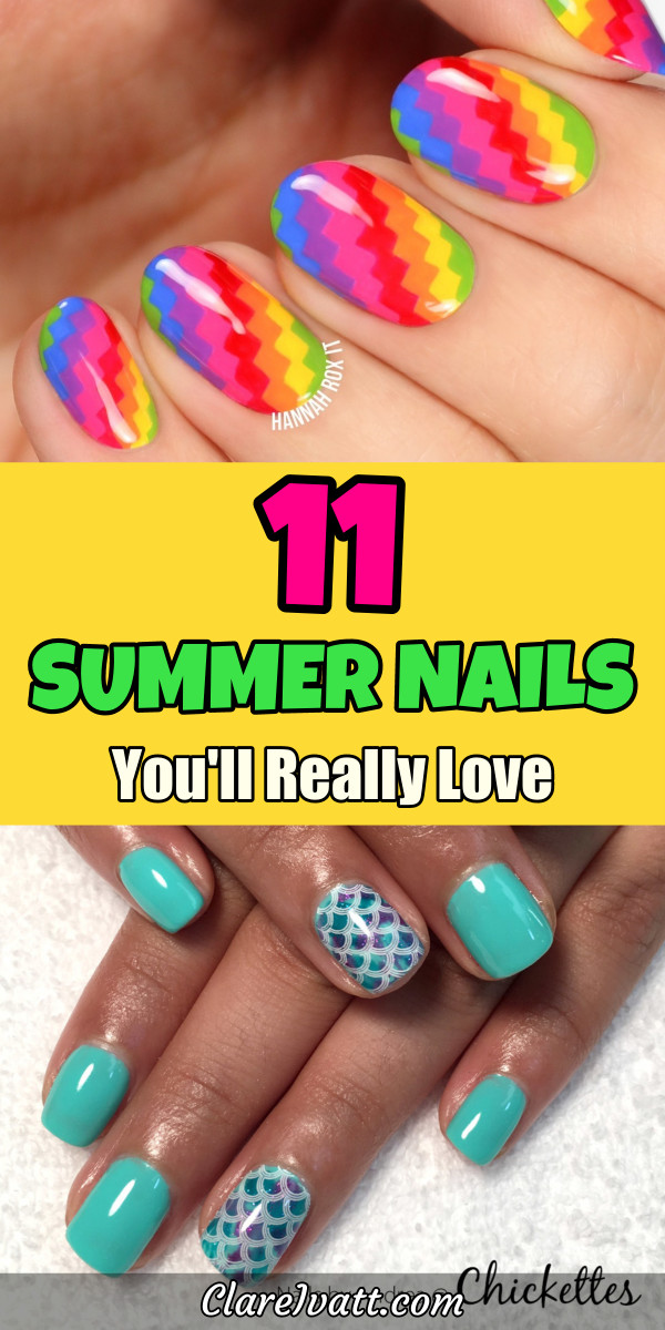 Top photo shows nails decorated with pixelated rainbow colors. Bottom photo shows aqua colored nails, and two with scales design. In the middle the text overlay reads: 11 Summer Nails You'll Really Love.